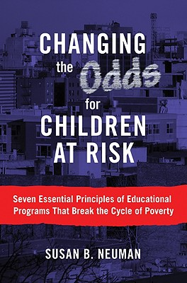 Changing the Odds for Children at Risk By Neuman, Susan B.